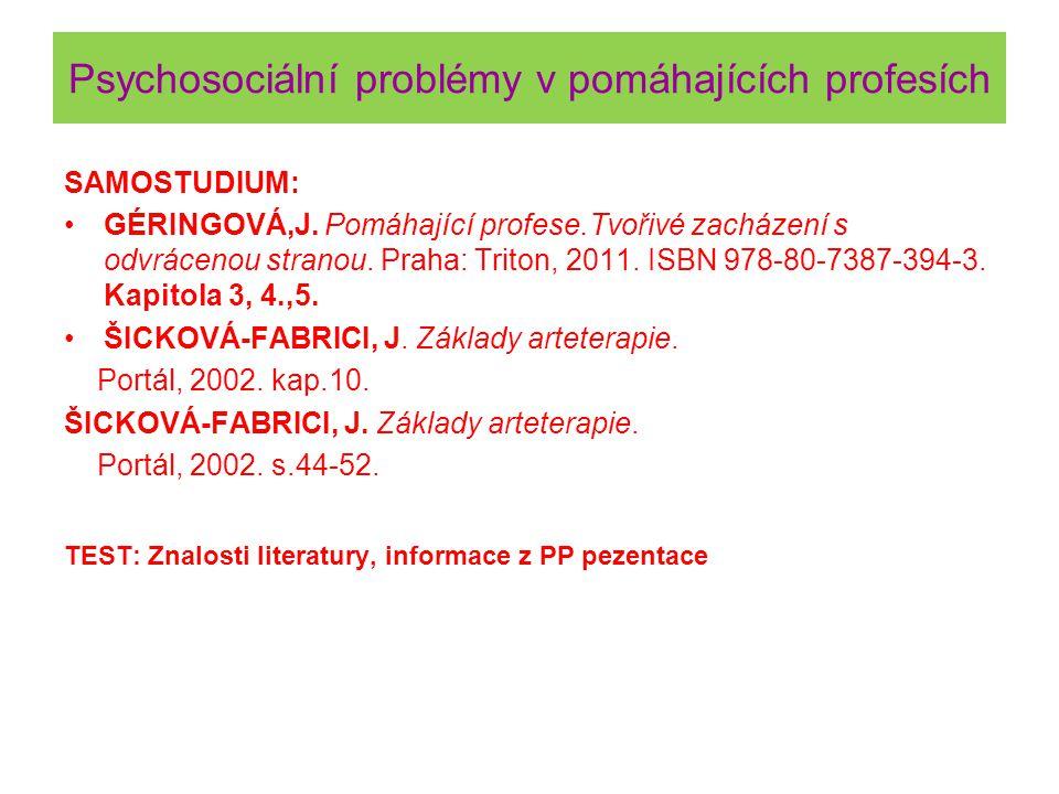 Psychosociální problémy v pomáhajících profesích SAMOSTUDIUM: GÉRINGOVÁ,J.