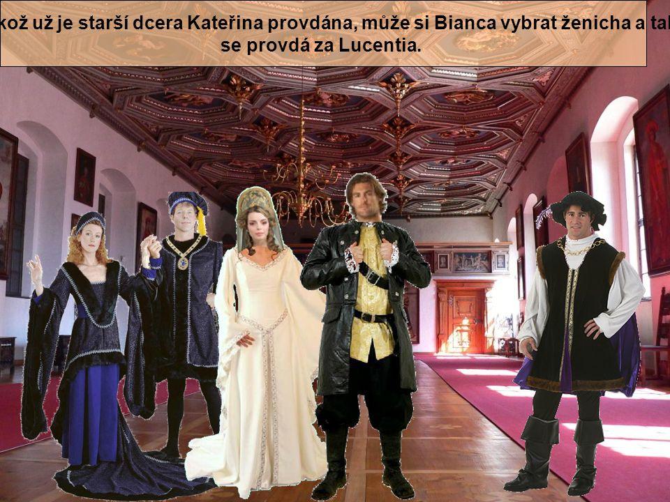 Jelikož už je starší dcera Kateřina provdána, může si Bianca vybrat ženicha a tak se provdá za Lucentia.