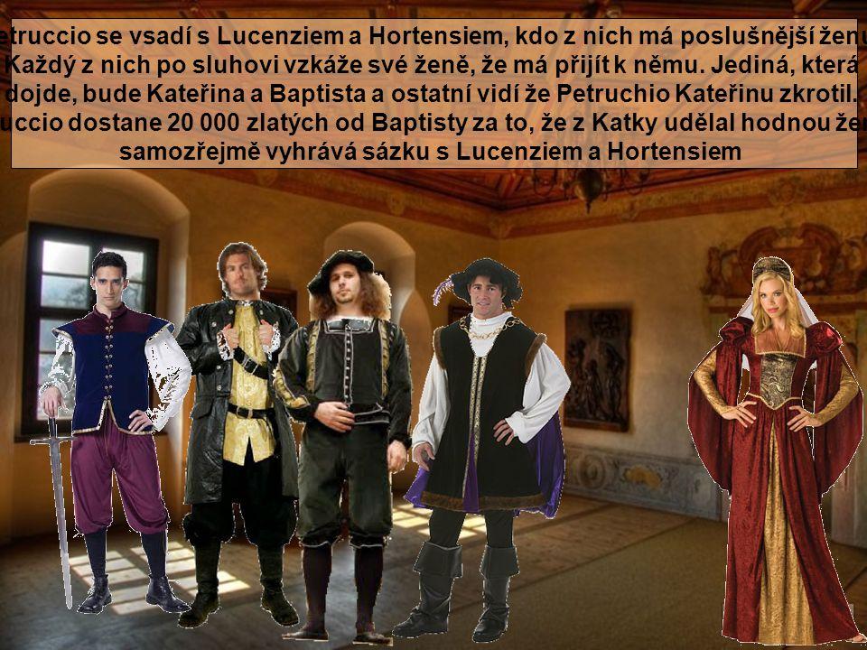 Petruccio se vsadí s Lucenziem a Hortensiem, kdo z nich má poslušnější ženu.