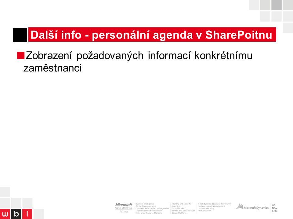 Další info - personální agenda v SharePoitnu ■ Zobrazení požadovaných informací konkrétnímu zaměstnanci