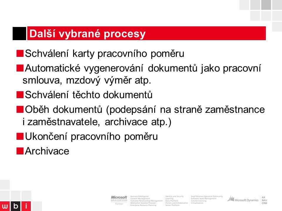 Další vybrané procesy ■ Schválení karty pracovního poměru ■ Automatické vygenerování dokumentů jako pracovní smlouva, mzdový výměr atp.