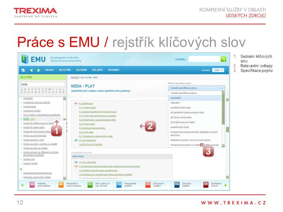 Práce s EMU / rejstřík klíčových slov 10 1.Seznam klíčových slov 2.Relevantní odkazy 3.Specifikace pojmu