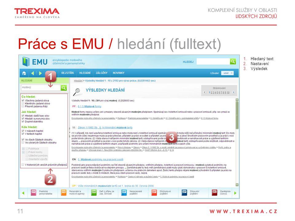 Práce s EMU / hledání (fulltext) 11 1.Hledaný text 2.Nastavení 3.Výsledek