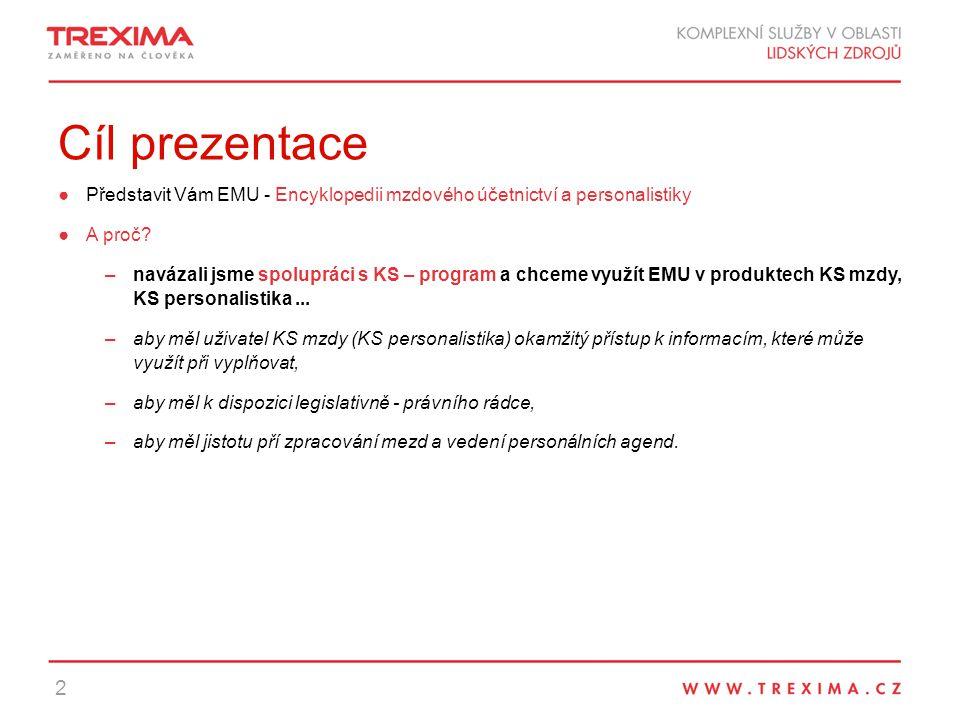 Cíl prezentace ●Představit Vám EMU - Encyklopedii mzdového účetnictví a personalistiky ●A proč.