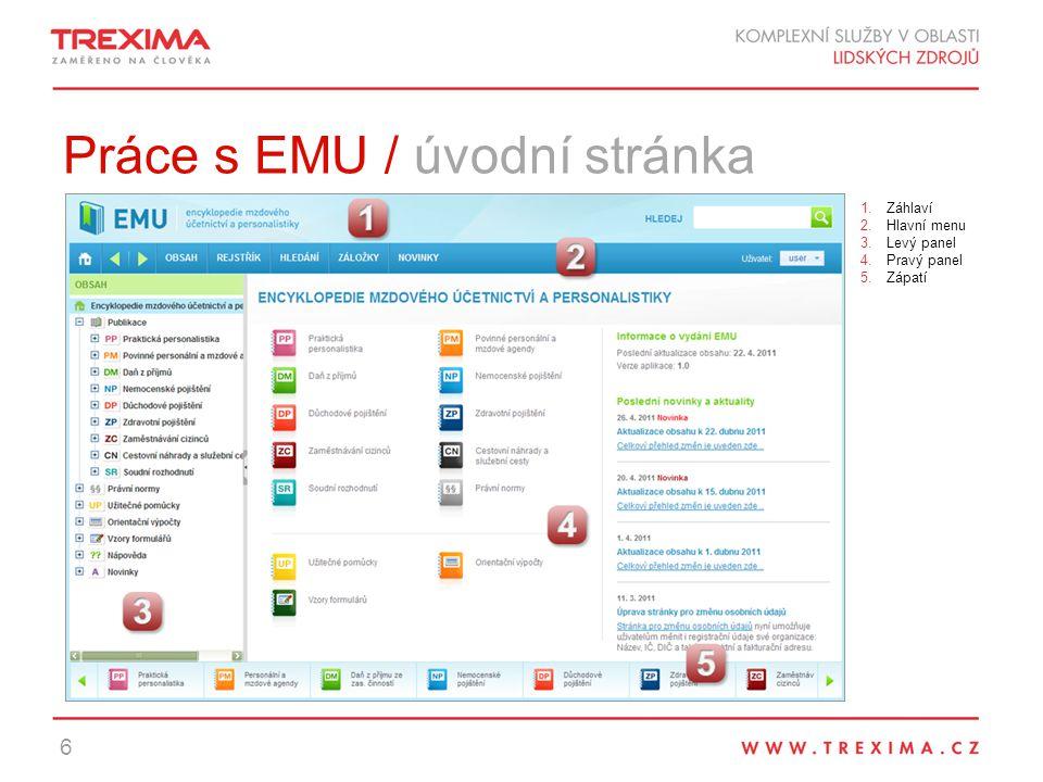 Práce s EMU / úvodní stránka 6 1.Záhlaví 2.Hlavní menu 3.Levý panel 4.Pravý panel 5.Zápatí