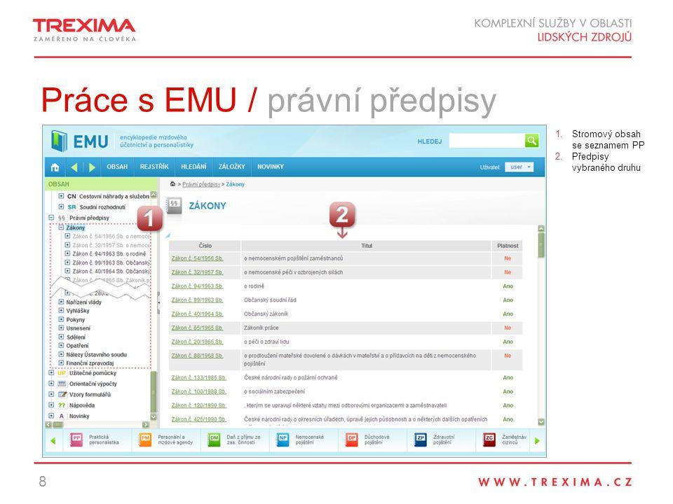Práce s EMU / právní předpisy 8 1.Stromový obsah se seznamem PP 2.Předpisy vybraného druhu