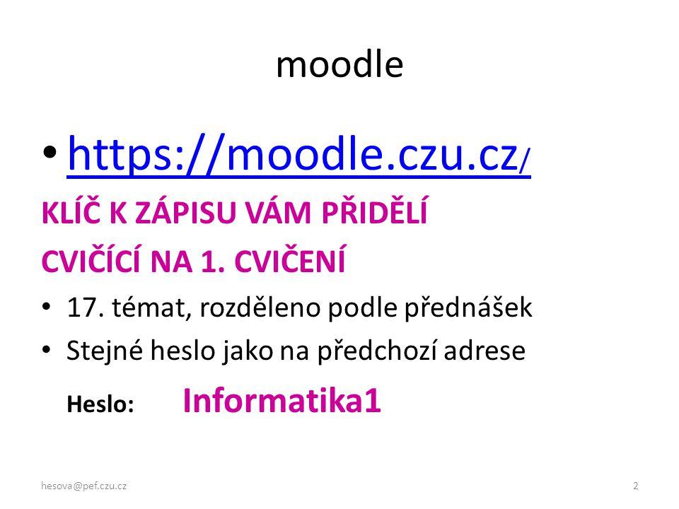 moodle https://moodle.czu.cz / https://moodle.czu.cz / KLÍČ K ZÁPISU VÁM PŘIDĚLÍ CVIČÍCÍ NA 1.