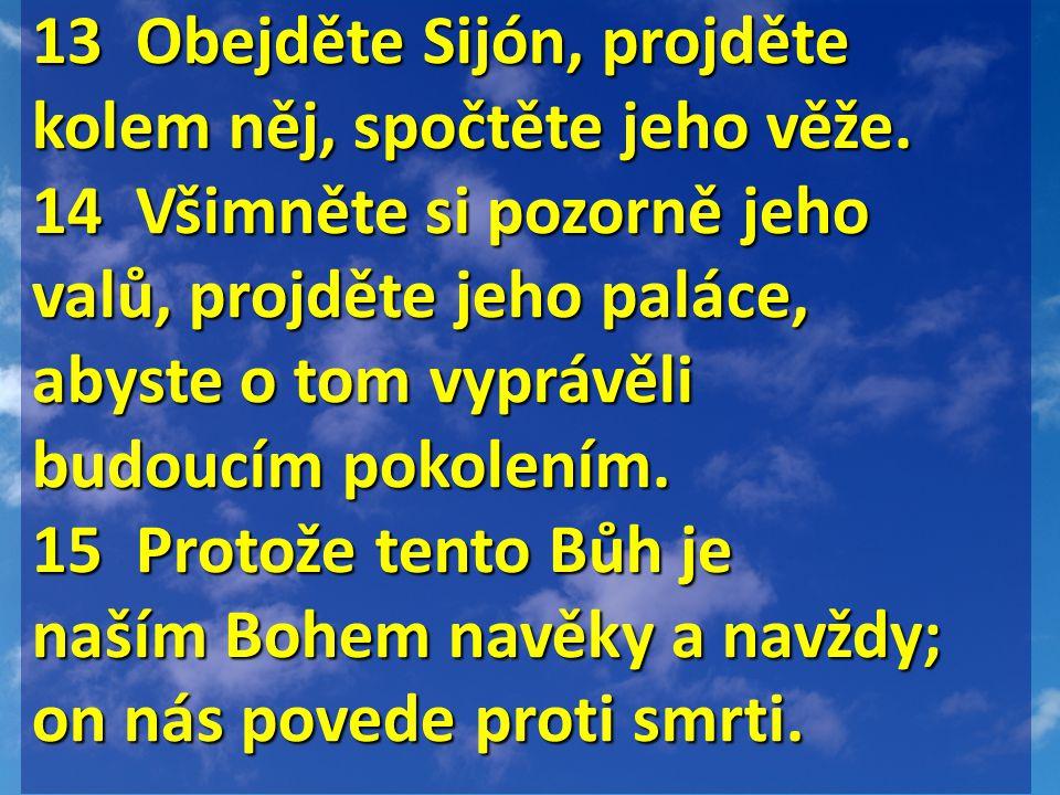 13 Obejděte Sijón, projděte kolem něj, spočtěte jeho věže.