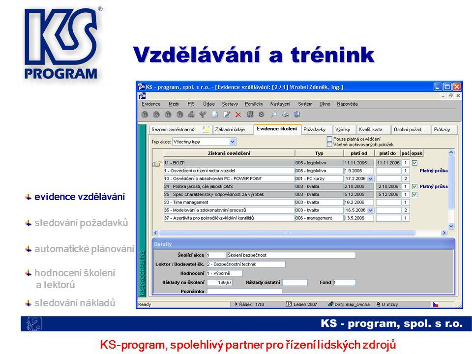 Vzdělávání a trénink KS-program, spolehlivý partner pro řízení lidských zdrojů evidence vzdělávání sledování požadavků automatické plánování hodnocení školení a lektorů sledování nákladů
