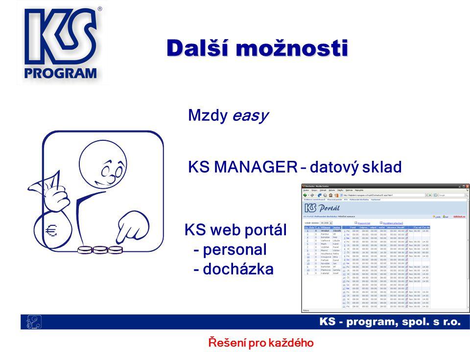 Mzdy easy KS MANAGER – datový sklad KS web portál - personal - docházka Řešení pro každého Další možnosti