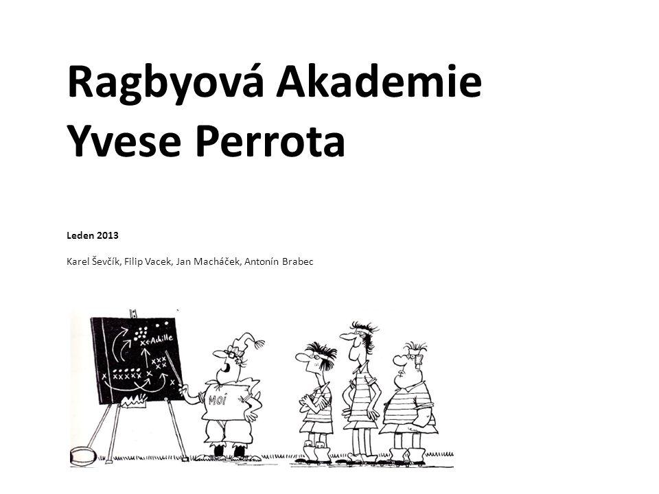 Ragbyová Akademie Yvese Perrota Leden 2013 Karel Ševčík, Filip Vacek, Jan Macháček, Antonín Brabec