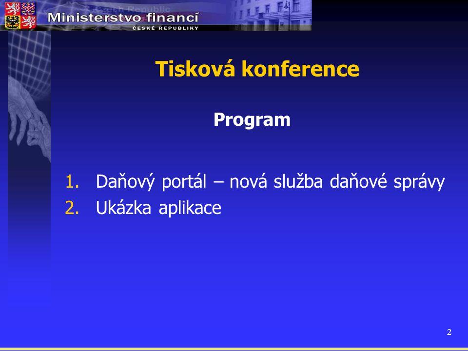 13 Daňový portál pilotní provoz od 3.7.2006