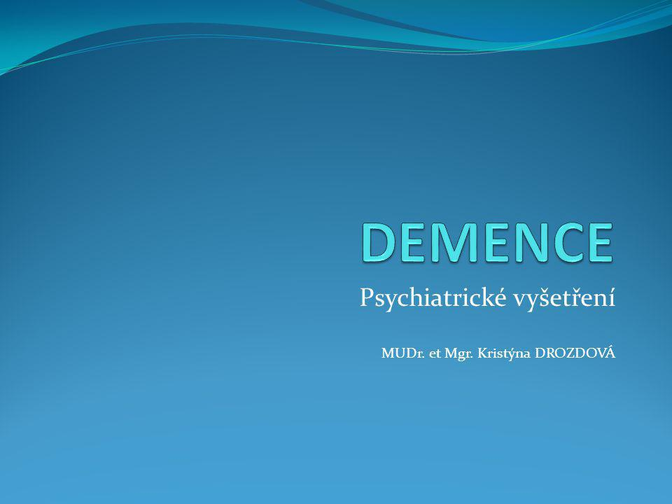 Smíšené stavy demence a deprese Bez ohledu na obtíže by vyšetření staršího člověka vždy měla zahrnovat systematické vyšetření afektivních a kognitivních fcí Hamilton Rating Scale for Depression, Montgomery Asberg Depression Scale, Beckova škála, Zungova škála, Cornell Dysthymia Scale, pokud zvládnou, jinak GDS Všichni by měli být vyšetřeni MMSE, pokud je deficitní – další podrobné vyšetření