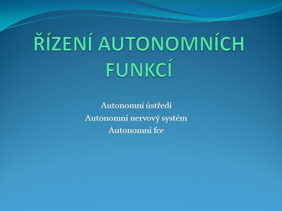 Autonomní ústředí Autonomní nervový systém Autonomní fce
