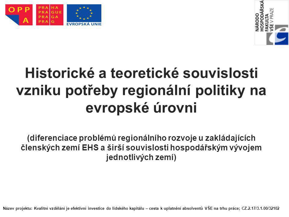 Historické a teoretické souvislosti vzniku potřeby regionální politiky na evropské úrovni (diferenciace problémů regionálního rozvoje u zakládajících
