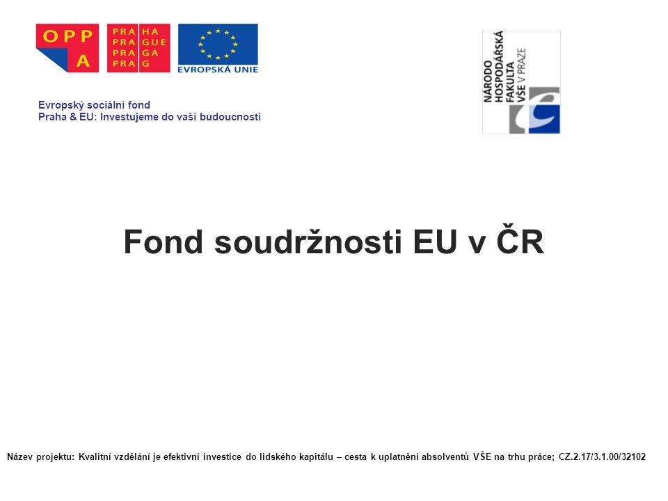 Fond soudržnosti EU v ČR Evropský sociální fond Praha & EU: Investujeme do vaší budoucnosti Název projektu: Kvalitní vzdělání je efektivní investice do lidského kapitálu – cesta k uplatnění absolventů VŠE na trhu práce; CZ.2.17/3.1.00/32102