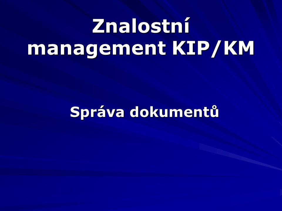 Znalostní management KIP/KM Správa dokumentů