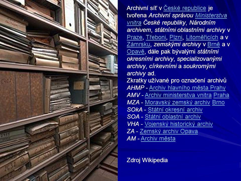 Archivní síť v České republice je tvořena Archivní správou Ministerstva vnitra České republiky, Národním archivem, státními oblastními archivy v Praze
