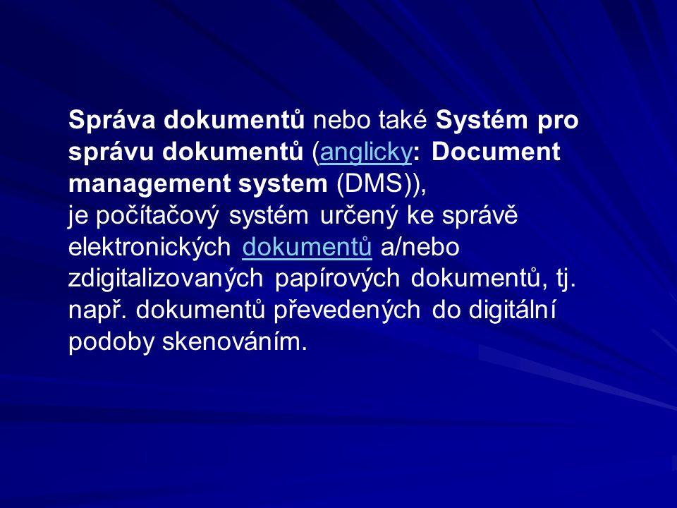 Správa dokumentů nebo také Systém pro správu dokumentů (anglicky: Document management system (DMS)),anglicky je počítačový systém určený ke správě ele