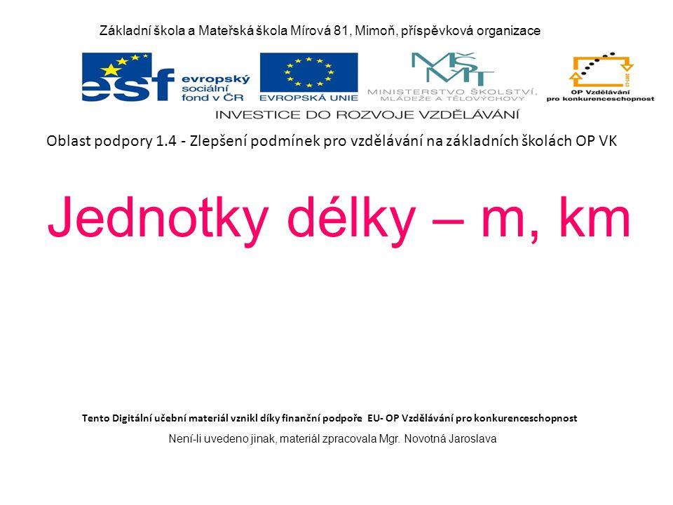 Základní škola a Mateřská škola Mírová 81, Mimoň, příspěvková organizace Tento Digitální učební materiál vznikl díky finanční podpoře EU- OP Vzdělávání pro konkurenceschopnost Není-li uvedeno jinak, materiál zpracovala Mgr.
