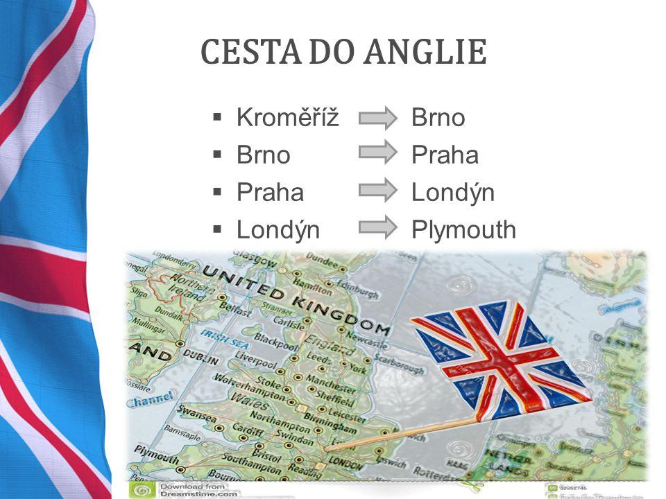  KroměřížBrno  BrnoPraha  Praha Londýn  LondýnPlymouth CESTA DO ANGLIE