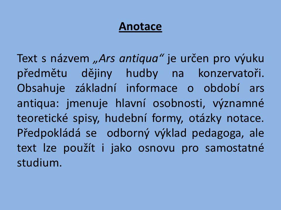 """Anotace Text s názvem """"Ars antiqua je určen pro výuku předmětu dějiny hudby na konzervatoři."""