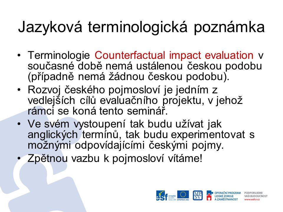 Jazyková terminologická poznámka Terminologie Counterfactual impact evaluation v současné době nemá ustálenou českou podobu (případně nemá žádnou českou podobu).