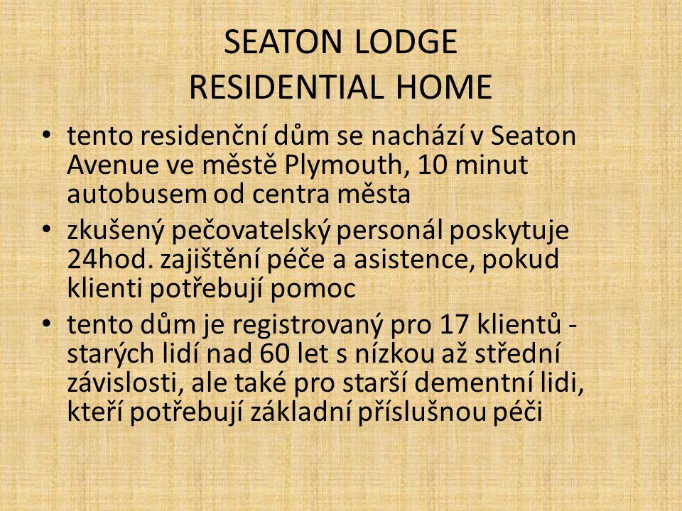 SEATON LODGE RESIDENTIAL HOME tento residenční dům se nachází v Seaton Avenue ve městě Plymouth, 10 minut autobusem od centra města zkušený pečovatelský personál poskytuje 24hod.