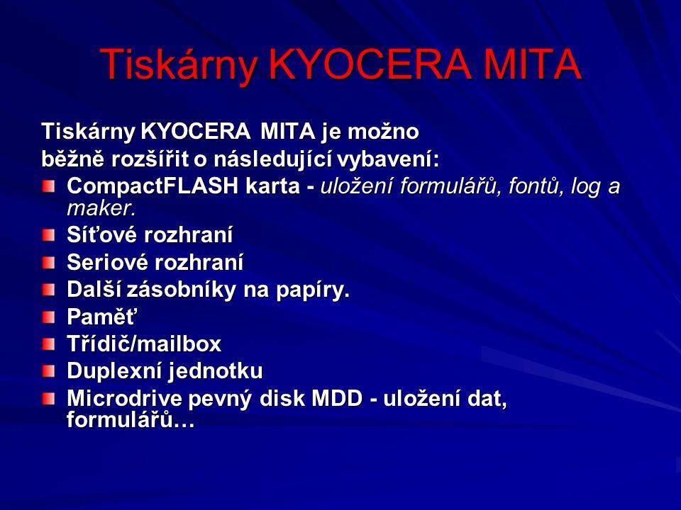 Tiskárny KYOCERA MITA Tiskárny KYOCERA MITA je možno běžně rozšířit o následující vybavení: CompactFLASH karta - uložení formulářů, fontů, log a maker.