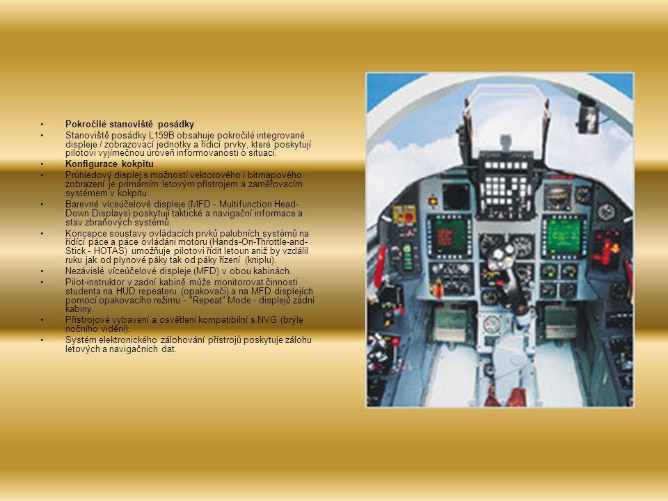 Pokročilé stanoviště posádky Stanoviště posádky L159B obsahuje pokročilé integrované displeje / zobrazovací jednotky a řídicí prvky, které poskytují pilotovi vyjímečnou úroveň informovanosti o situaci.