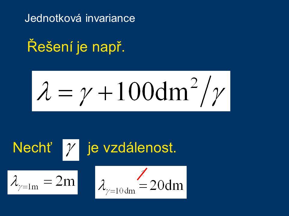 Jednotková invariance Nechť je vzdálenost. Řešení je např.