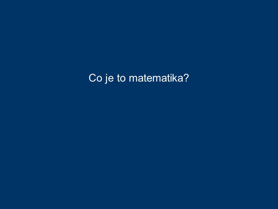 Co je to matematika