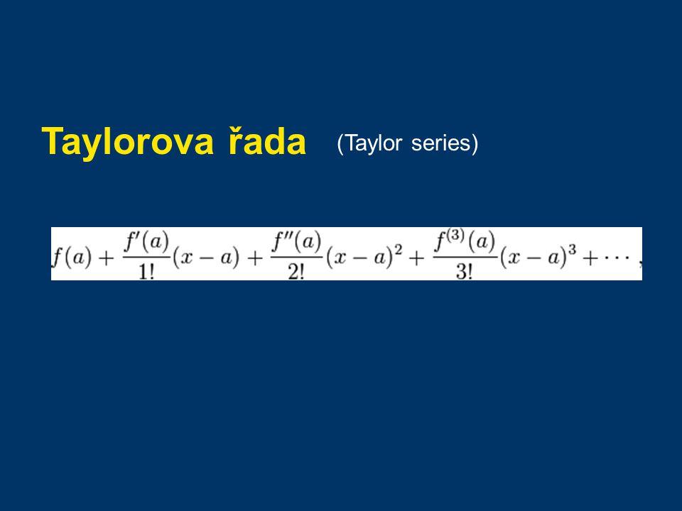 Taylorova řada (Taylor series)