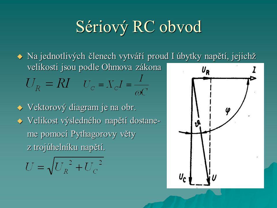  Na jednotlivých členech vytváří proud I úbytky napětí, jejichž velikosti jsou podle Ohmova zákona  Vektorový diagram je na obr.  Velikost výsledné