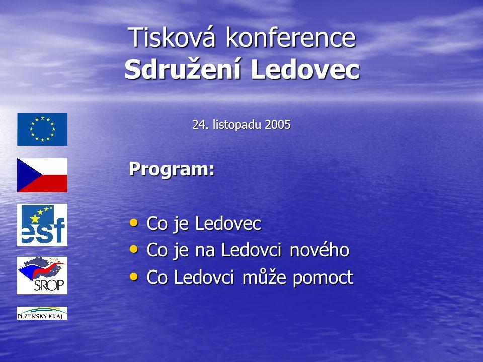 Tisková konference Sdružení Ledovec 24. listopadu 2005 Program: Co je Ledovec Co je Ledovec Co je na Ledovci nového Co je na Ledovci nového Co Ledovci