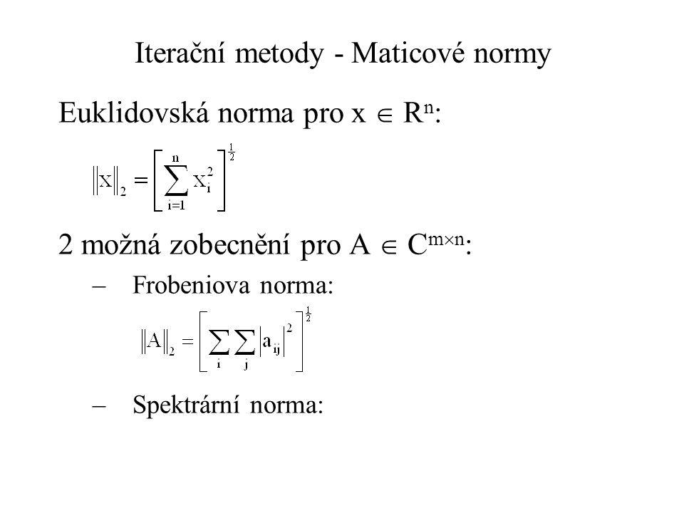 Iterační metody - metoda konjugovaných gradientů - příklad Zadání: Najděte x* = (x 1, x 2 ), aby platilo: A.x* = b, přičemž:
