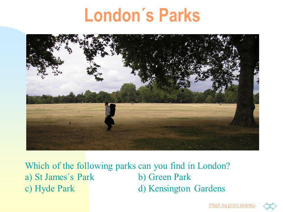 Přejít na první stránku London´s Parks Which of the following parks can you find in London.