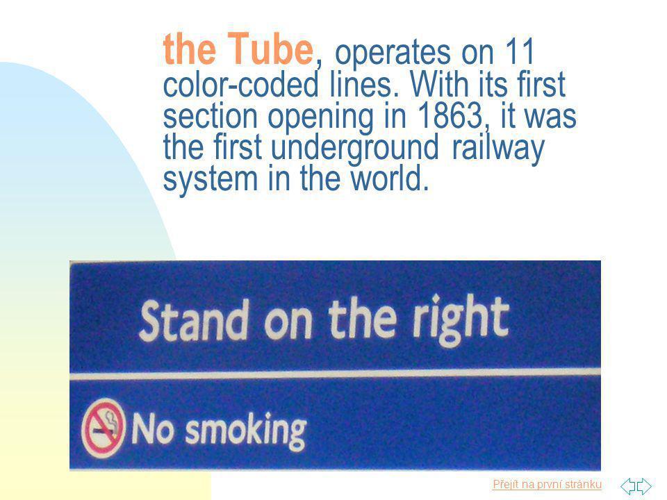 Přejít na první stránku the Tube, operates on 11 color-coded lines.