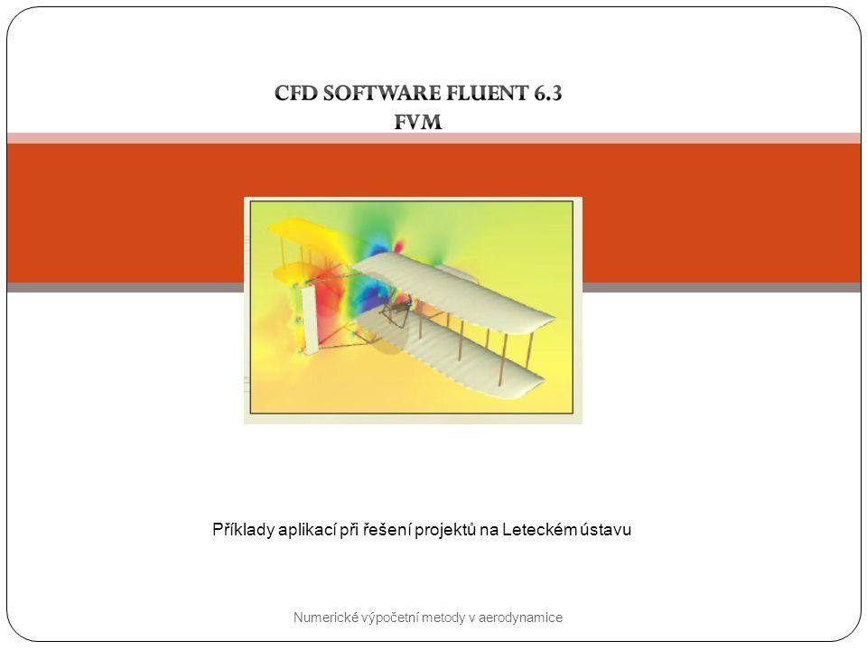 Numerické výpočetní metody v aerodynamice Příklady aplikací při řešení projektů na Leteckém ústavu