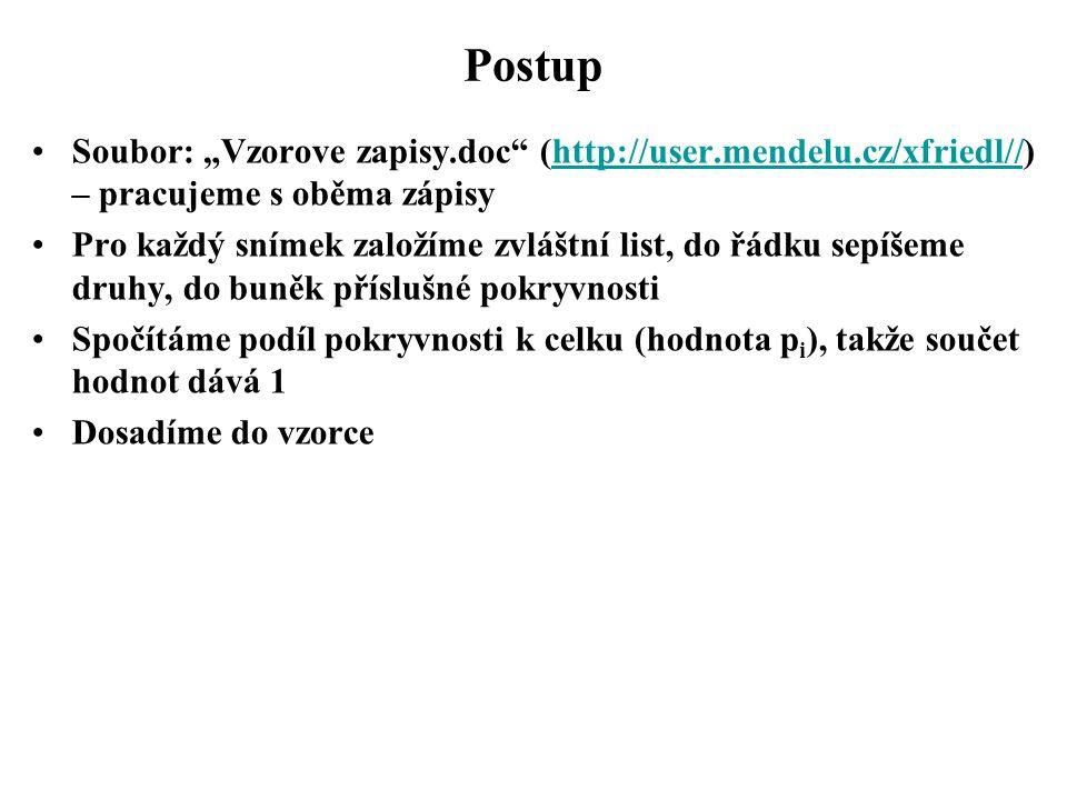 "Postup Soubor: ""Vzorove zapisy.doc"" (http://user.mendelu.cz/xfriedl//) – pracujeme s oběma zápisyhttp://user.mendelu.cz/xfriedl// Pro každý snímek zal"