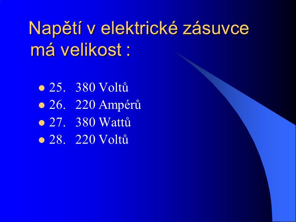 Nevodiče můžeme také nazývat : Nevodiče můžeme také nazývat : 21. Kovy 22. Izolanty 23. Napětí 24. Vodiče