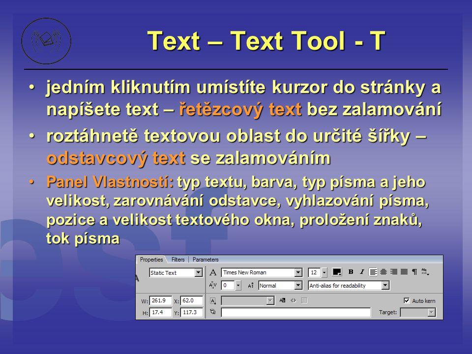 Text – Text Tool - T jedním kliknutím umístíte kurzor do stránky a napíšete text – řetězcový text bez zalamováníjedním kliknutím umístíte kurzor do st