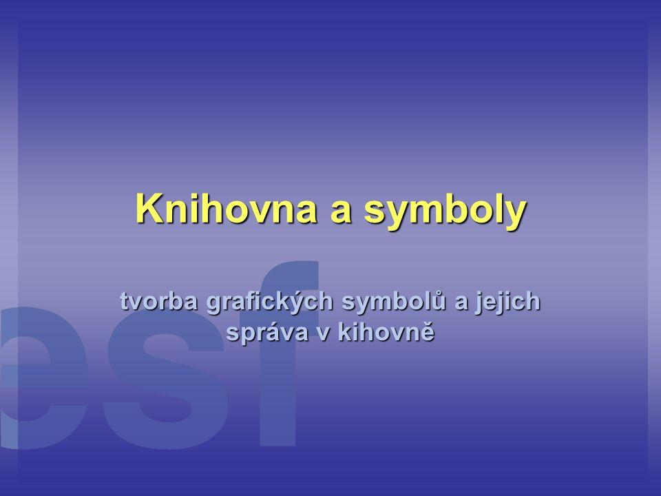 Knihovna a symboly tvorba grafických symbolů a jejich správa v kihovně