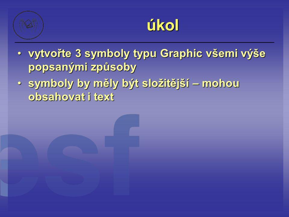 úkol vytvořte 3 symboly typu Graphic všemi výše popsanými způsobyvytvořte 3 symboly typu Graphic všemi výše popsanými způsoby symboly by měly být slož