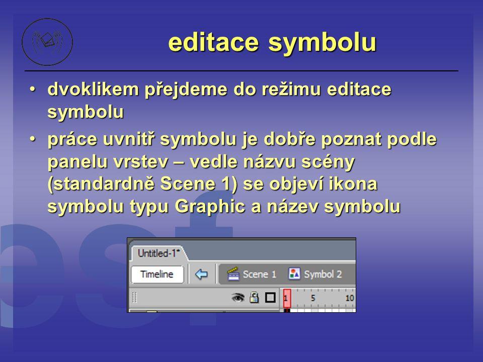 editace symbolu dvoklikem přejdeme do režimu editace symboludvoklikem přejdeme do režimu editace symbolu práce uvnitř symbolu je dobře poznat podle pa