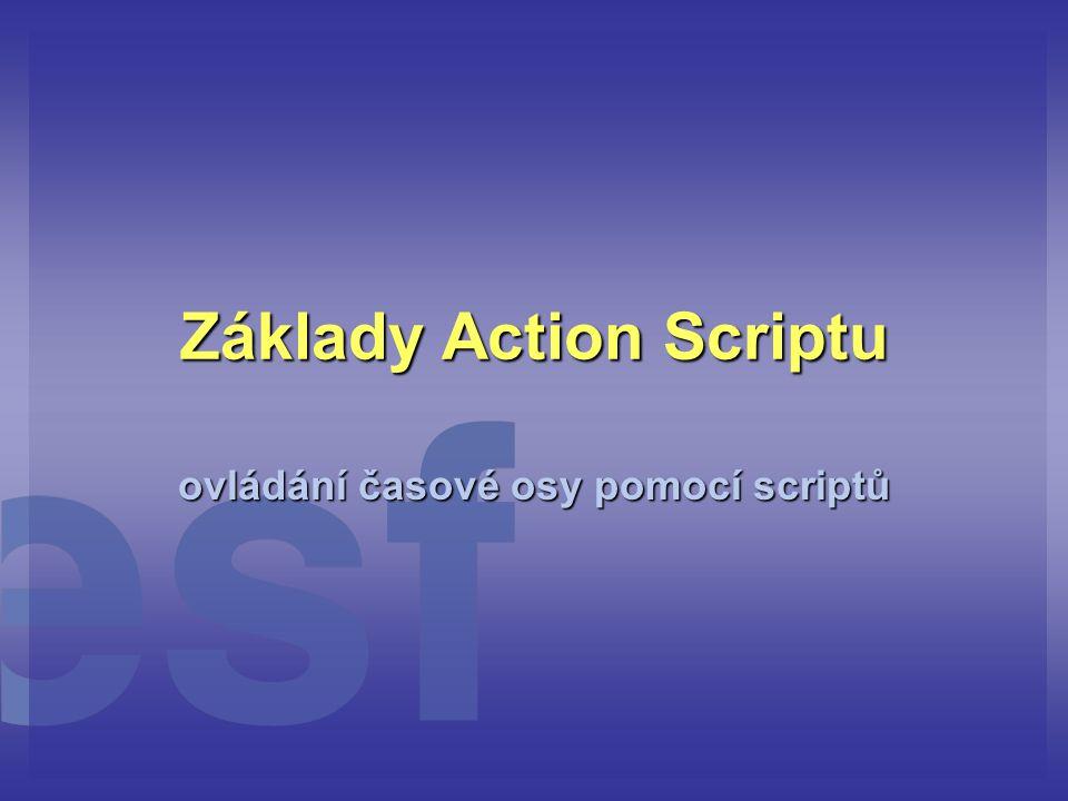 Základy Action Scriptu ovládání časové osy pomocí scriptů