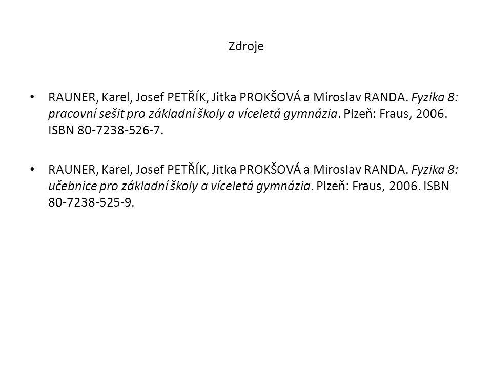 Zdroje RAUNER, Karel, Josef PETŘÍK, Jitka PROKŠOVÁ a Miroslav RANDA.