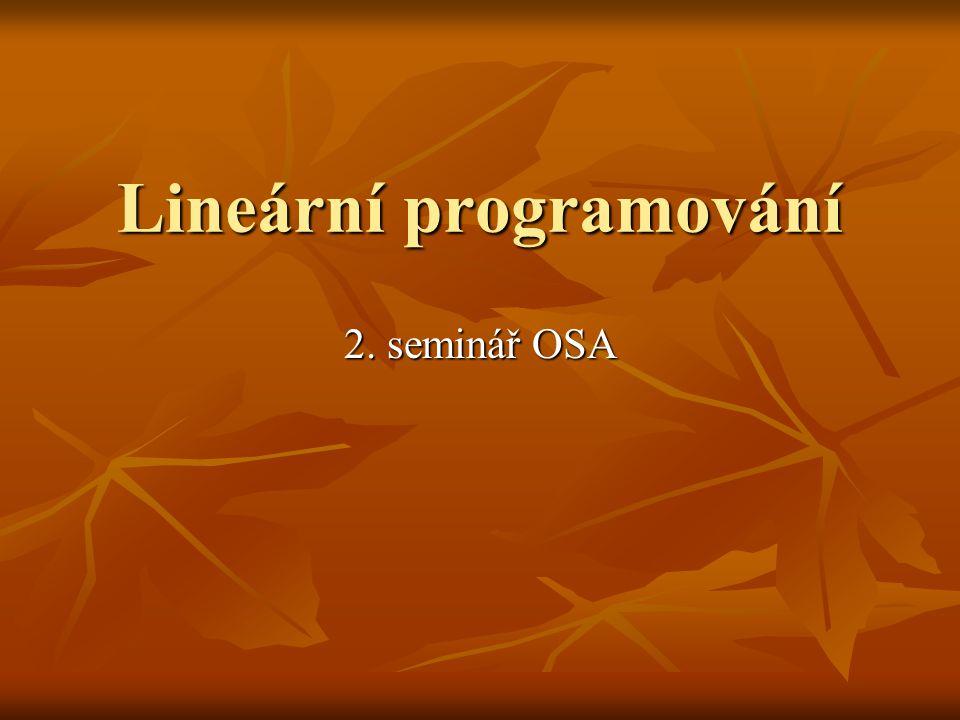 Lineární programování 2. seminář OSA