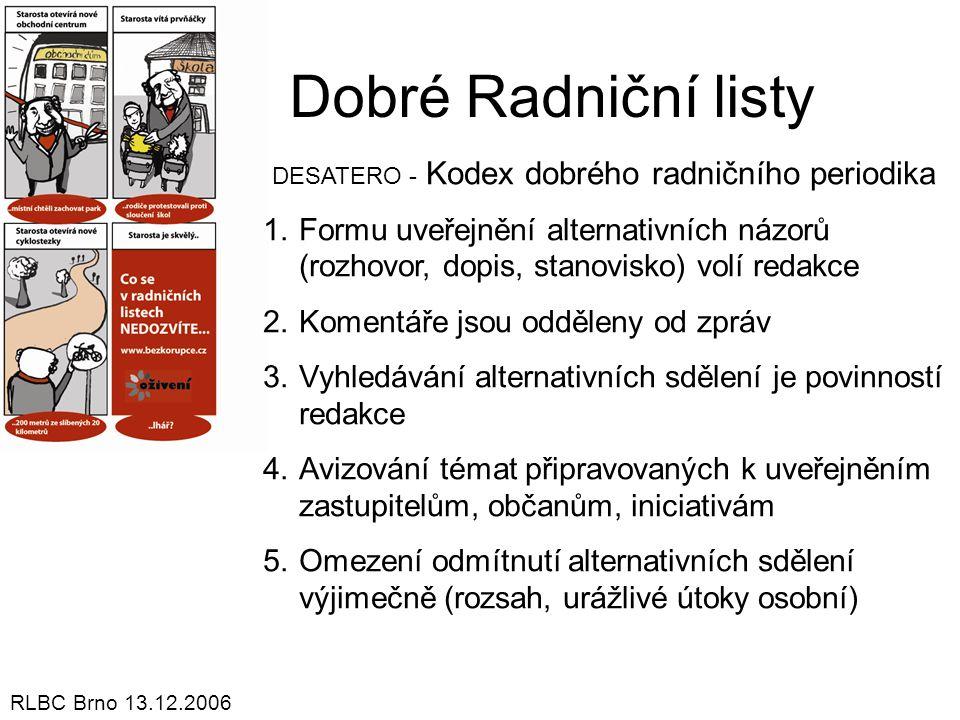Dobré Radniční listy DESATERO - Kodex dobrého radničního periodika 1.Formu uveřejnění alternativních názorů (rozhovor, dopis, stanovisko) volí redakce