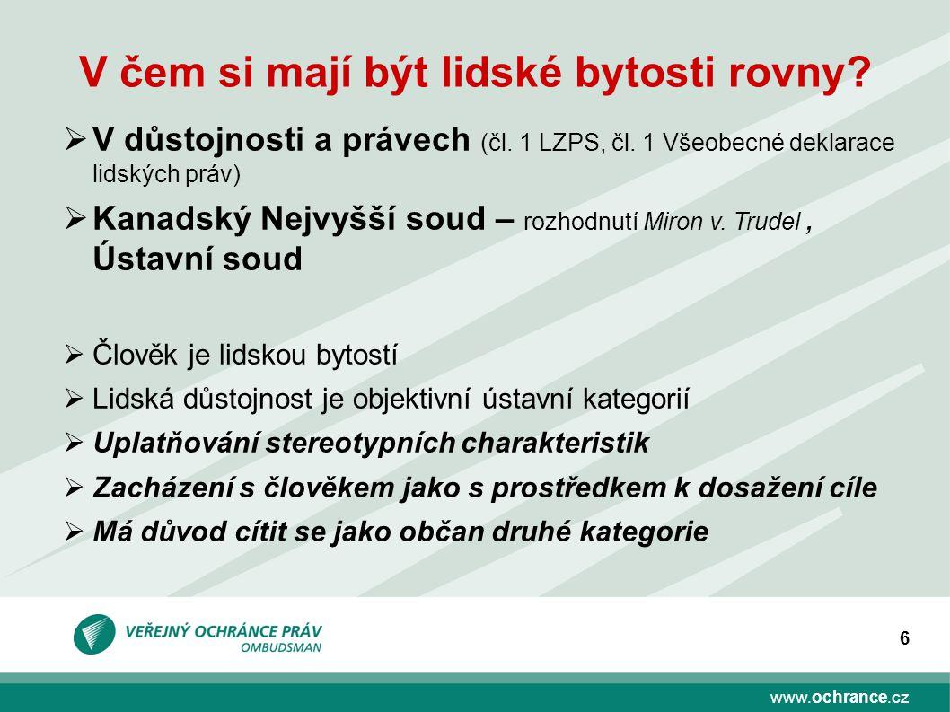 www.ochrance.cz 6 V čem si mají být lidské bytosti rovny.